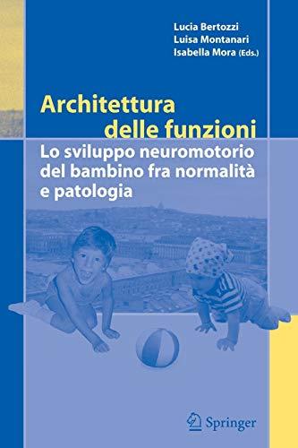 Architettura delle funzioni Lo sviluppo neuromotorio del bambino fra normalita e patologia Italian ...