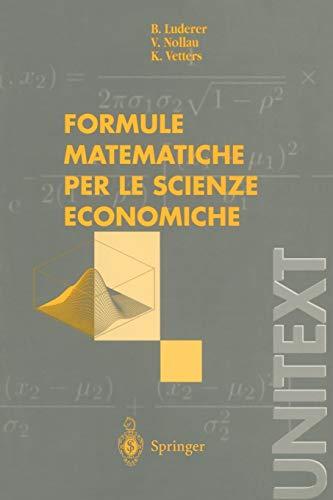 Formule matematiche per le scienze economiche.: Luderer, B.; V. Nollau; K. Vetters