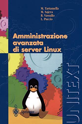 9788847002340: Amministrazione avanzata Di Server Linux (UNITEXT / Collana di Informatica)