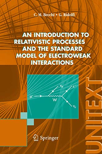 9788847004207: An introduction to relativistic processes and the standard model of electroweak interactions (UNITEXT / Collana di Fisica e Astronomia)
