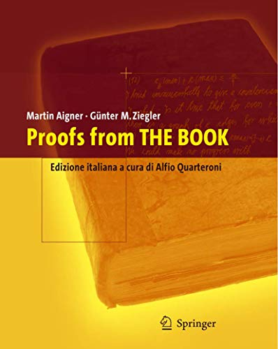 Proofs from the Book: Edizione italiana a cura di Alfio Quarteroni (Italian Edition) (8847004357) by Günter Ziegler; Martin Aigner