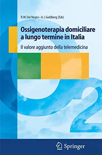 9788847004627: Ossigenoterapia domiciliare a lungo termine in Italia: Il valore aggiunto della telemedicina (Italian Edition)