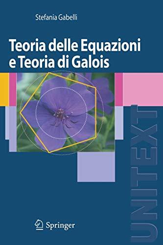 9788847006188: Teoria delle equazioni e teoria di Galois