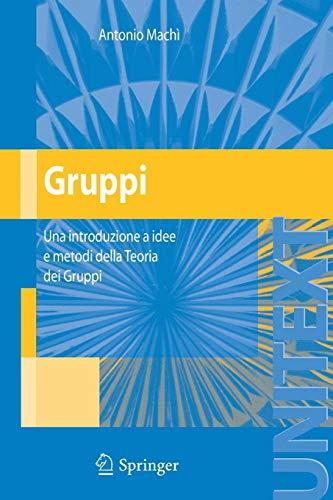 9788847006225: Gruppi: Una introduzione a idee e metodi della Teoria dei Gruppi (UNITEXT) (Italian Edition)