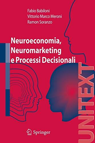 Neuroeconomia, neuromarketing e processi decisionali (Unitext): Fabio Babiloni; Vittorio