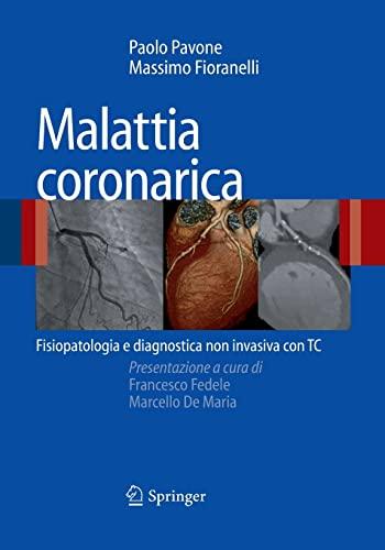 9788847008496: Malattia coronarica: Fisiopatologia e diagnostica non invasiva con TC (Italian Edition)