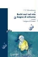 9788847010277: Buchi Neri Nel Mio Bagno Di Schiuma Ovvero L'Enigma Di Einstein