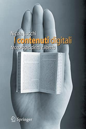 9788847013988: I contenuti digitali: tecnologie, diritti e libertà (Italian Edition)
