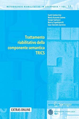 9788847014381: Trattamento riabilitativo della componente semantica: TRICS (Metodologie Riabilitative in Logopedia) (Italian Edition)