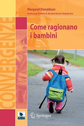 Come ragionano i bambini (Convergenze) (Italian Edition) (9788847014473) by Margaret Donaldson