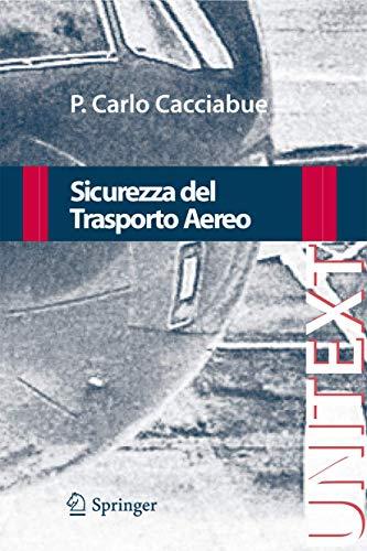Sicurezza del Trasporto Aereo UNITEXT Collana di Ingegneria Italian Edition: Carlo Cacciabue