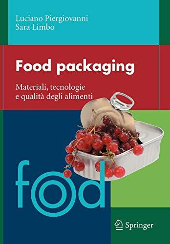 Food packaging : Materiali, tecnologie e soluzioni: Piergiovanni, Luciano