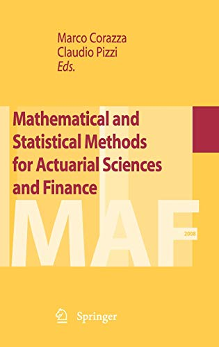 Mathematical and Statistical Methods for Actuarial Sciences: Editor-Marco Corazza; Editor-Pizzi
