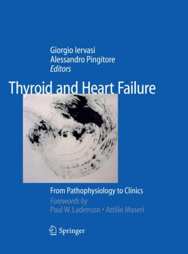 Thyroid and Heart Failure From Pathophysiology to Clinics