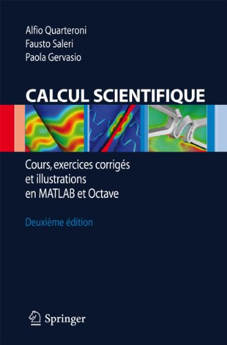 9788847016750: Calcul Scientifique: Cours, exercices corrigés et illustrations en Matlab et Octave (French Edition)