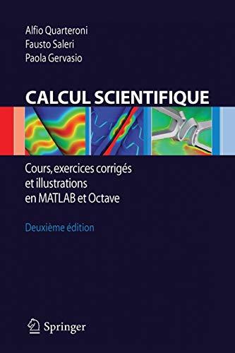 9788847016750: Calcul Scientifique: Cours, exercices corrig�s et illustrations en Matlab et Octave (French Edition)