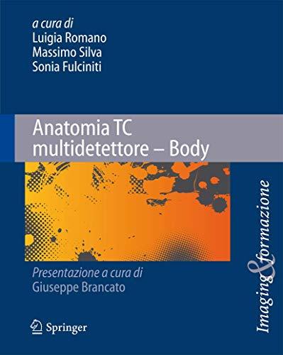 9788847016873: Anatomia TC multidetettore - Body (Imaging & Formazione) (Italian Edition)