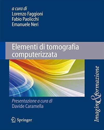 9788847016965: Elementi di tomografia computerizzata (Imaging & Formazione) (Italian Edition)