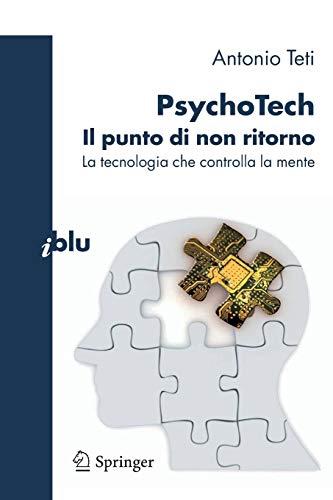 9788847018143: PsychoTech - Il punto di non ritorno: La tecnologia che controlla la mente (I blu) (Italian Edition)