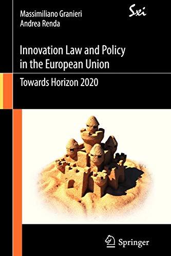 9788847019164: Innovation Law and Policy in the European Union: Towards Horizon 2020 (SxI - Springer for Innovation / SxI - Springer per l'Innovazione)