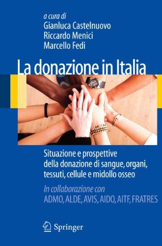 9788847019317: La donazione in Italia: Situazione e prospettive della donazione di sangue, organi, tessuti, cellule e midollo osseo (Italian Edition)