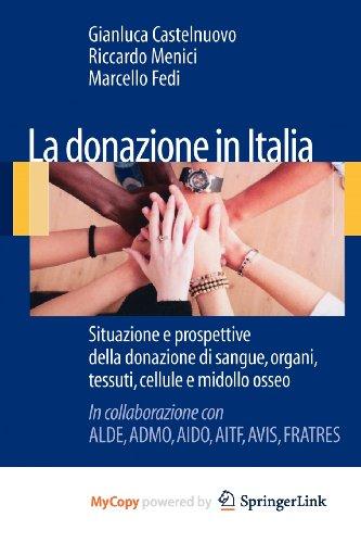 9788847019331: La donazione in Italia. Situazione e prospettive della donazione di sangue, organi, tessuti, cellule e midollo osseo