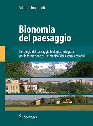 9788847020405: Bionomia del paesaggio. L'ecologia del paesaggio biologico-integrata per la formazione di un «medico» dei sistemi ecologici