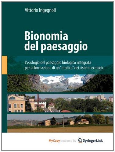 9788847020429: Bionomia del paesaggio. L'ecologia del paesaggio biologico-integrata per la formazione di un medico dei sistemi ecologici