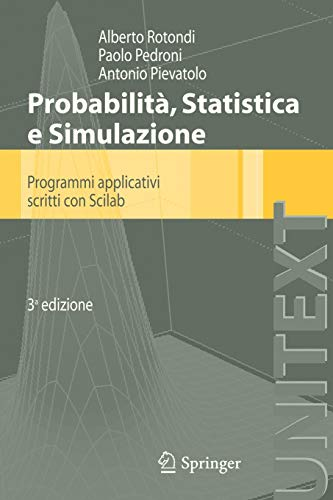 9788847023635: Probabilità Statistica e Simulazione: Programmi applicativi scritti con Scilab (UNITEXT) (Italian Edition)