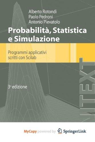 9788847023659: Probabilità Statistica e Simulazione: Programmi applicativi scritti con Scilab (Italian Edition)