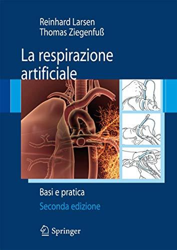 La respirazione artificiale. Basi e pratica: REINHARD LARSEN