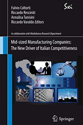 The Italian Mid-sized Manufacturing Companies: A New: Coltorti, Fulvio (Editor)/