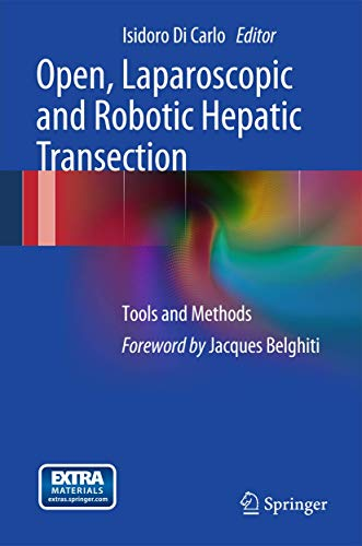 9788847026216: Open, Laparoscopic and Robotic Hepatic Transection: Tools and Methods