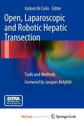 9788847026230: Open, Laparoscopic and Robotic Hepatic Transection: Tools and Methods