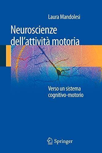 Neuroscienze Dellattivita Motoria: Verso Un Sistema Cognitivo-Motorio: Laura Mandolesi
