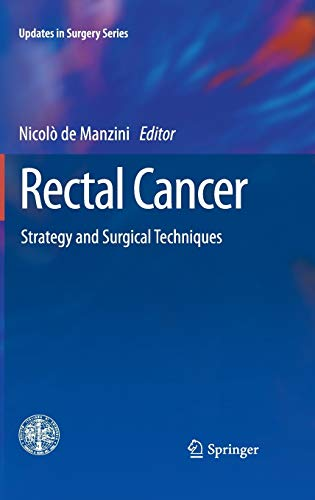 9788847026698: Rectal Cancer: Strategy and Surgical Techniques (Updates in Surgery)