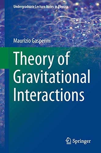 9788847026902: Theory of Gravitational Interactions (Undergraduate Lecture Notes in Physics)