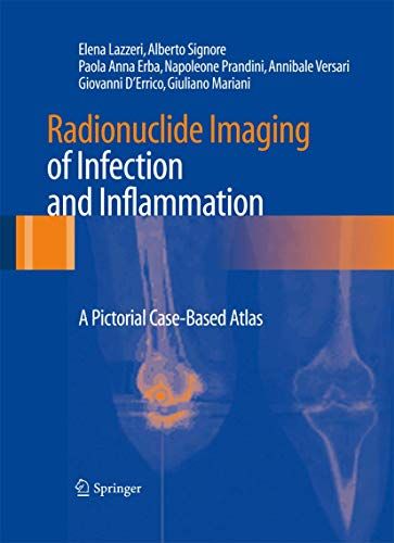 Radionuclide Imaging of Infection and Inflammation: A Pictorial Case-Based Atlas (Hardback): Elena ...