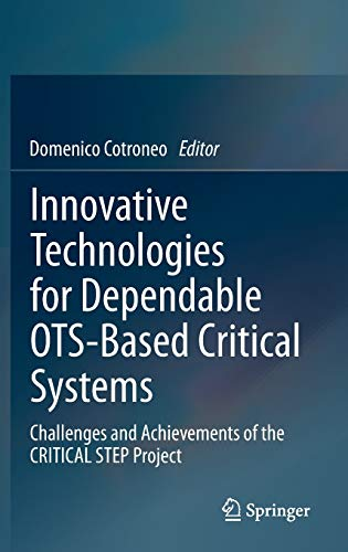 9788847027718: Innovative Technologies for Dependable OTS-Based Critical Systems: Challenges and Achievements of the CRITICAL STEP Project