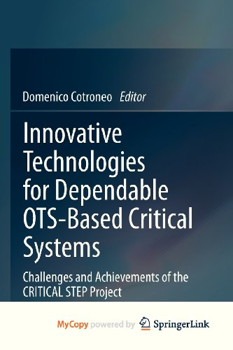 9788847027732: Innovative Technologies for Dependable OTS-Based Critical Systems: Challenges and Achievements of the CRITICAL STEP Project