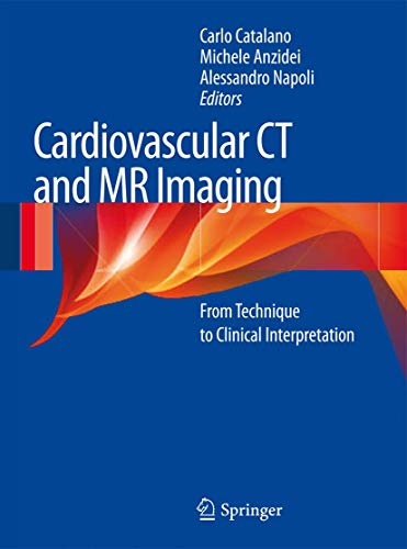 Cardiovascular CT and MR Imaging: From Technique to Clinical Interpretation