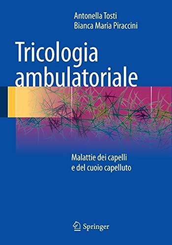 9788847052284: Tricologia ambulatoriale: Malattie dei capelli e del cuoio capelluto (Italian Edition)