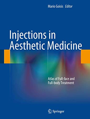 Injections in Aesthetic Medicine: Goisis, Mario