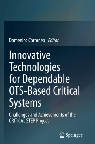 9788847055575: Innovative Technologies for Dependable OTS-Based Critical Systems: Challenges and Achievements of the CRITICAL STEP Project