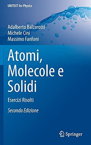 9788847057012: Atomi, Molecole e Solidi: Esercizi Risolti (UNITEXT for Physics) (Italian Edition)
