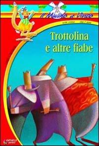 Trottolina e altre fiabe: Capuana, Luigi