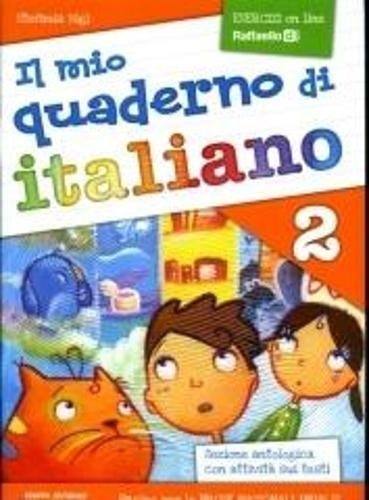 9788847216969: Il Mio Quaderno D'italiano (in Use in Primary Schools in Italy): Il Mio Quaderno Di Italiano 2 Con Esercizi on Line (Italian Edition)