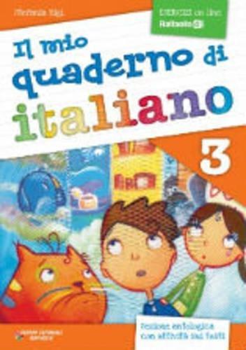 9788847216976: Il mio quaderno di italiano (in use in Primary Schools in Italy): Quaderno 3 con