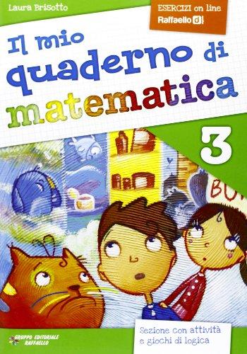9788847217027: Il mio quaderno di matematica. Per la Scuola elementare (Vol. 3)