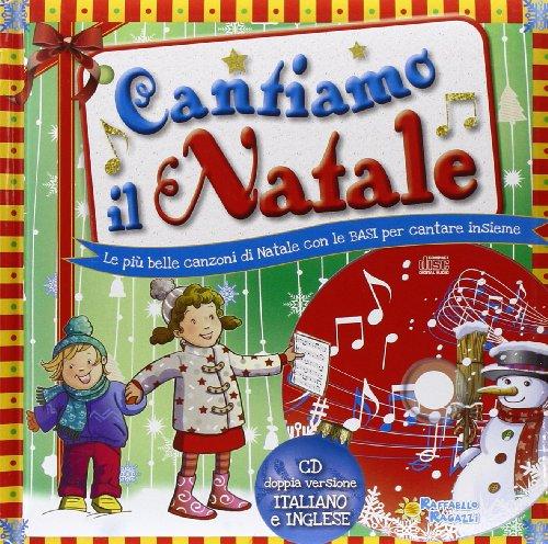 9788847219632: Cantiamo il Natale. Canzoni di Natale da leggere e cantare. Ediz. italiana e inglese. Con CD Audio